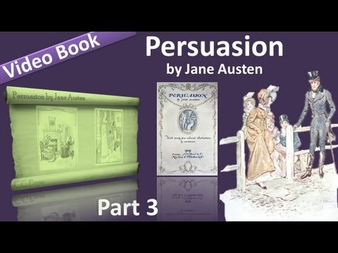 Part 3 - Persuasion book by Jane Austen Chs 19-24