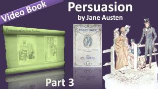 Part 3 - Persuasion Audiobook by Jane Austen (Chs 19-24)(, 2011-09-24T09:28:12.000Z)