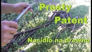 Prosty Patent - Nosidło na Drewno!