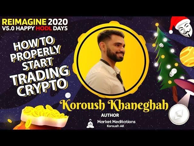Koroush Khaneghah - Market Meditations - Crypto Trading Tips For Everyone