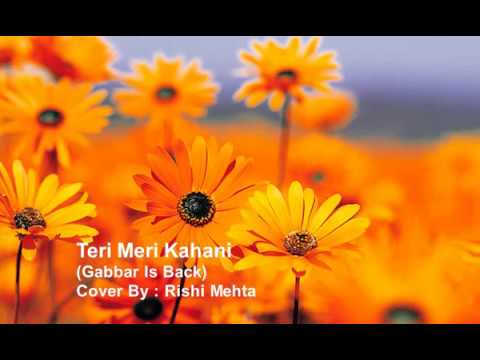 Teri Meri Kahani Gabbar Is Back Piano by Rishi Mehta