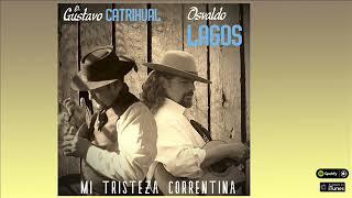 Osvaldo Lagos y Gustavo Catrihual. Mi tristeza correntina