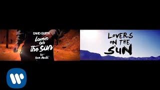 David Guetta - Lovers On The Sun ft. Sam Martin (Lyrics Video vs. Official) | 2 in 1 Video