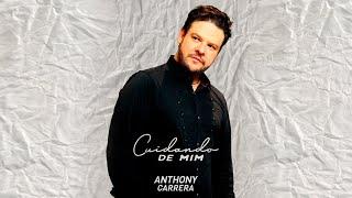 Anthony Carrera - Cuidando de Mim