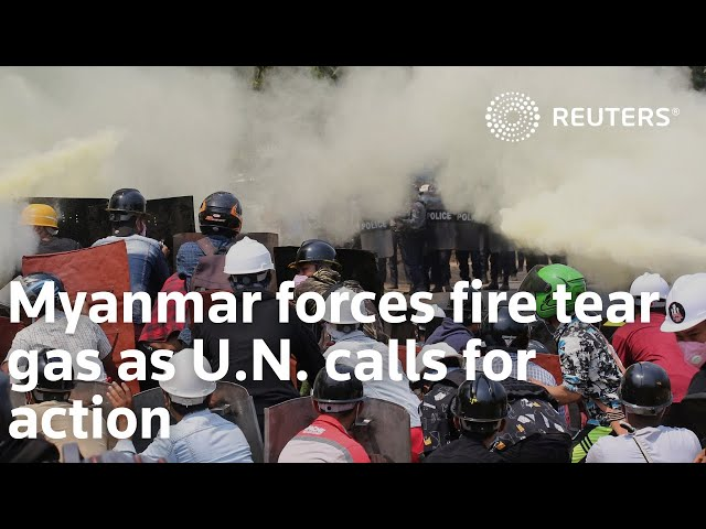 Myanmar forces fire tear gas as U.N. calls for action