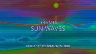 *FREE* SUN WAVES - DREMIX (CHILLTRAP INSTRUMENTAL 2019)
