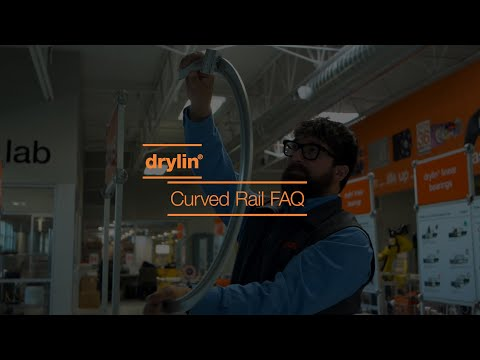 drylin® - Curved Rail FAQ