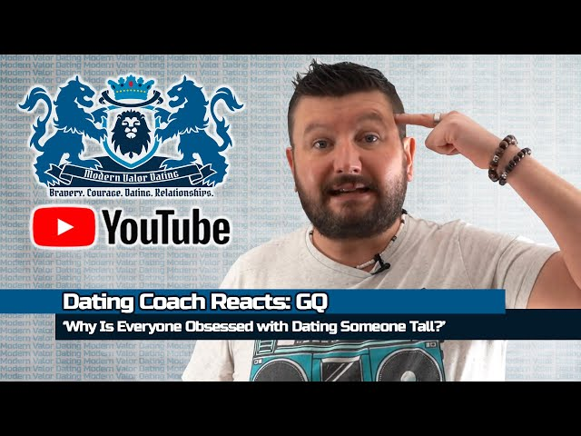 Dating Coach Reacts: GQ 'Why Is Everyone Obsessed with Dating Someone Tall?'