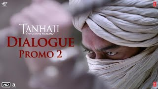 Tanhaji: The Unsung Warrior - Dialogue Promo 2   Ajay D, Kajol, Saif Ali K   Om Raut   10 Jan 2020