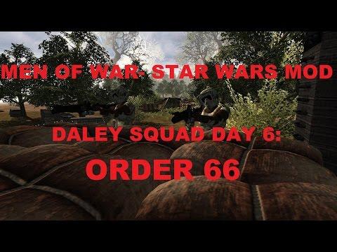 Men of War: Assault Squad- Star Wars Mod~ Daley Squad Day 6 (Order 66)