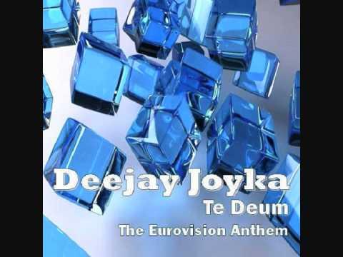 Deejay Joyka - Te Deum (The Eurovision Anthem)