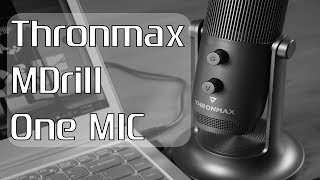 ThronMax MDrill One MIC Review: Studio Grade Gamers and Voice Over Streaming Microphone