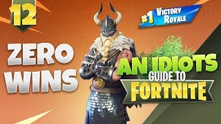 I WILL GET MY FIRST SOLO WIN TODAY!!! AN IDIOTS GUIDE TO FORTNITE!!! Episode 12