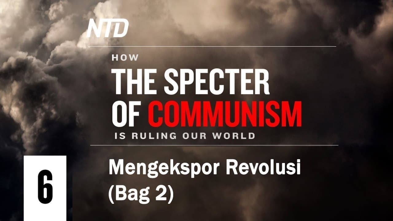 Download Ep. 6 Mengekspor Revolusi (Bagian 2)   Bagaimana Roh Jahat Komunisme Menguasai Dunia Kita