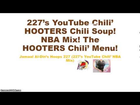 227's YouTube Chili' HOOTERS Chili Soup! Microsoft PowerPoint NBA Mix!