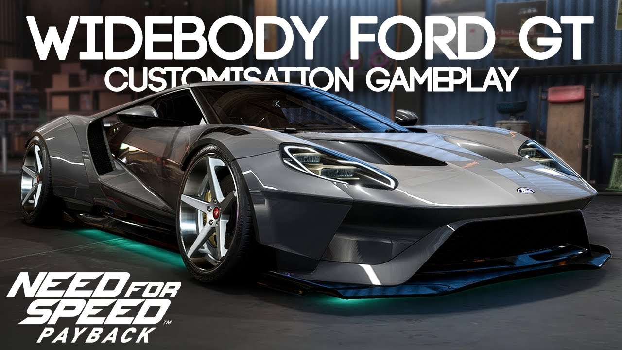 Need For Speed Payback Widebody Ford Gt Customization Gameplay