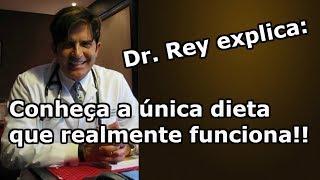 Dr. Rey - Conheça a única dieta que realmente funciona - emagreça e seja saudável!
