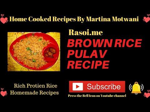 Brown Rice Pulav Recipe Rasoi.me By Martina Motwani