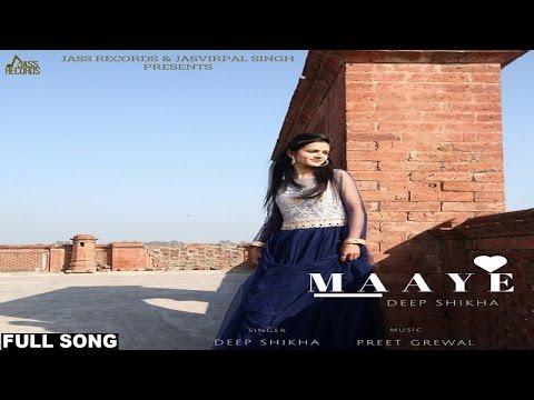 maaye|-(-full-hd)-|-deep-shikha-|-new-punjabi-songs-2017-|-latest-punjabi-songs-2017