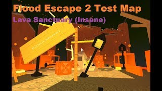 Roblox Flood Escape 2 (Test Map) - Lava Sanctuary (Insane)