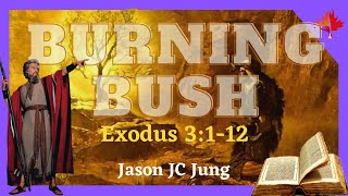 [Encouragement and Motivation] Burning Bush: Regaining Your Self Confidence | Pastor Jason Jung