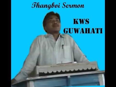 Thangboi Gospel Sermon Kws Guwahati | Thadou Kuki Sermon