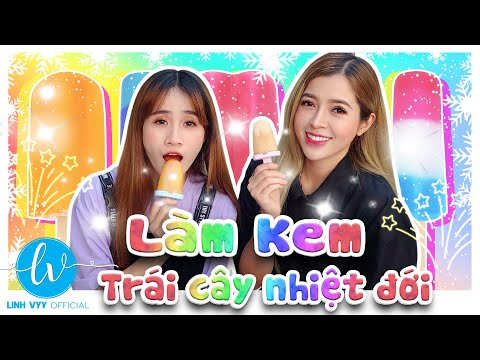 Làm Kem Trái Cây Nhiệt Đới Siêu Ngon I Linh Vyy Official