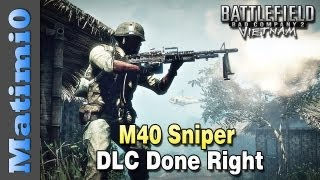 Battlefield DLC Done Right - M40 Sniper (Bad Company 2 Vietnam Gameplay/Commentary)