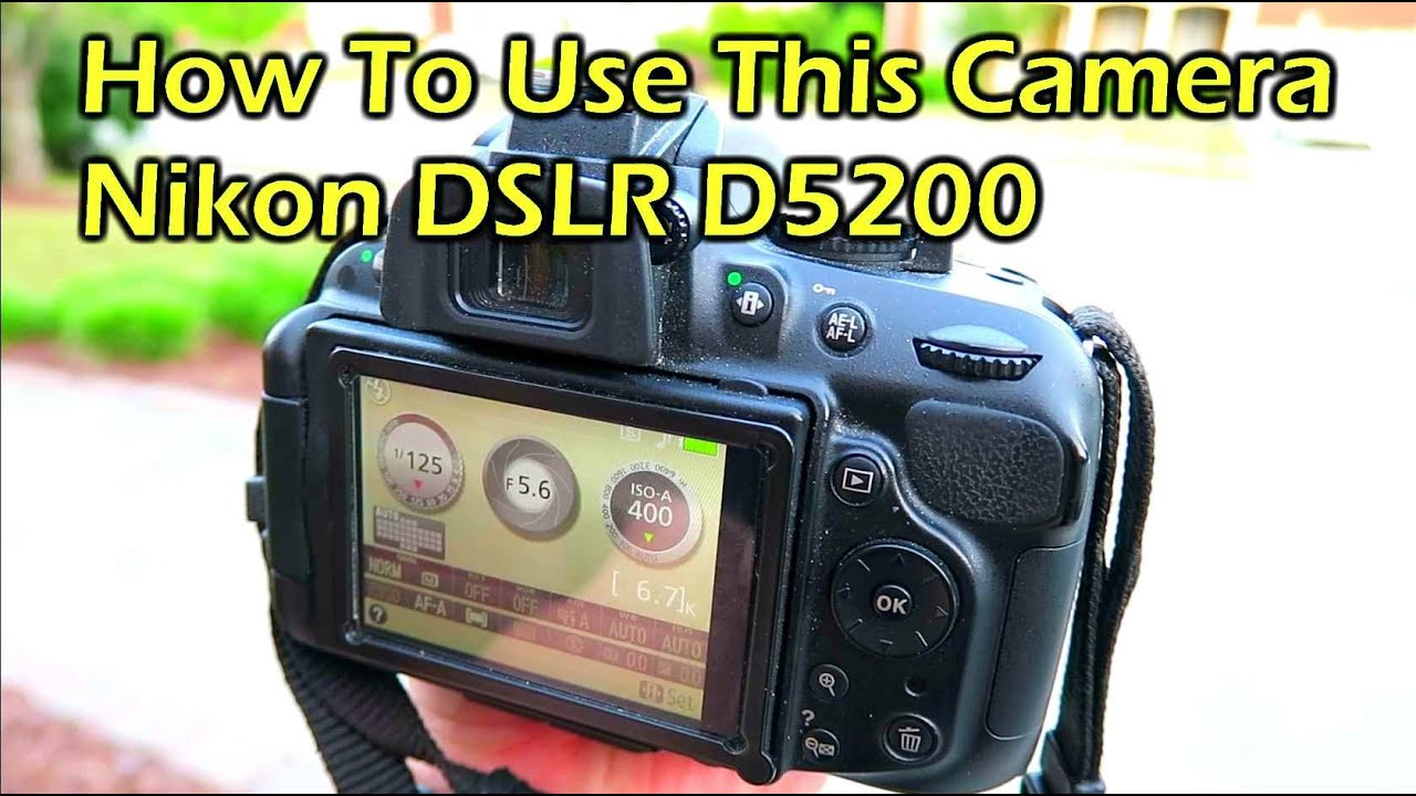 Camera How To Work A Dslr Camera nikon d5200 dslr how to use this camera youtube