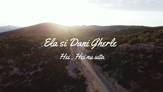 Ela si Dani Gherle - Hei,hei nu uita (Official Video)