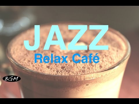 Relaxing Cafe Music - Jazz Instrumental Music - Music For St