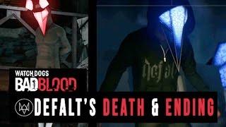 Watch Dogs Bad Blood - *SPOILER* Ending Scenes and Defalt