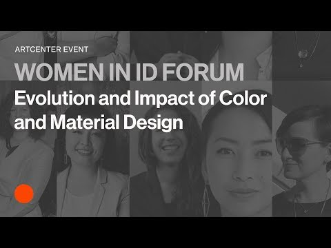 Women in Industrial Design Forum: Evolution and Impact of Color and Material Design