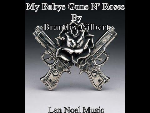 My Babys Guns N' Roses By Brantley Gilbert Ft. Lan Noel