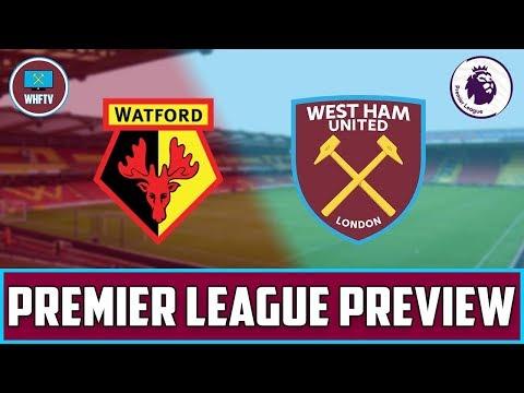 Watford vs West Ham   Big Match Preview