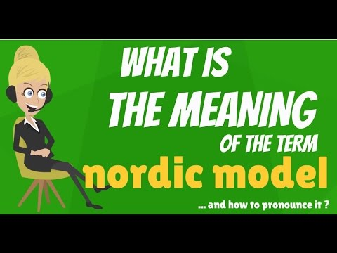 What is NORDIC MODEL? What does NORDIC MODEL mean? NORDIC MODEL meaning, definition & explanation