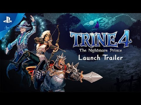 Trine 4: The Nightmare Prince – Official Launch Trailer   PS4