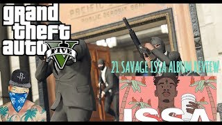 21 SAVAGE ISSA ALBUM LIVE REVIEW GTA V GAMEPLAY