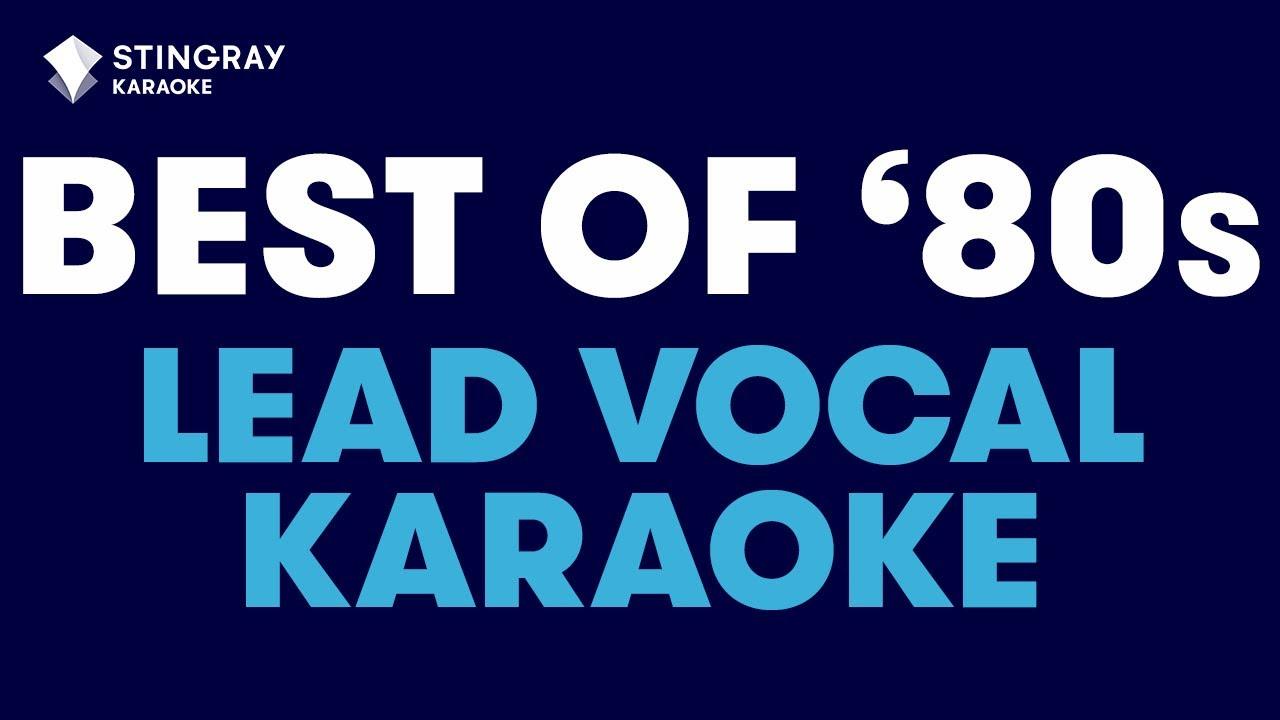 BEST OF '80s MUSIC in LEAD VOCAL KARAOKE: Whitney Houston, Stevie Wonder, Bonnie Tyler & More!