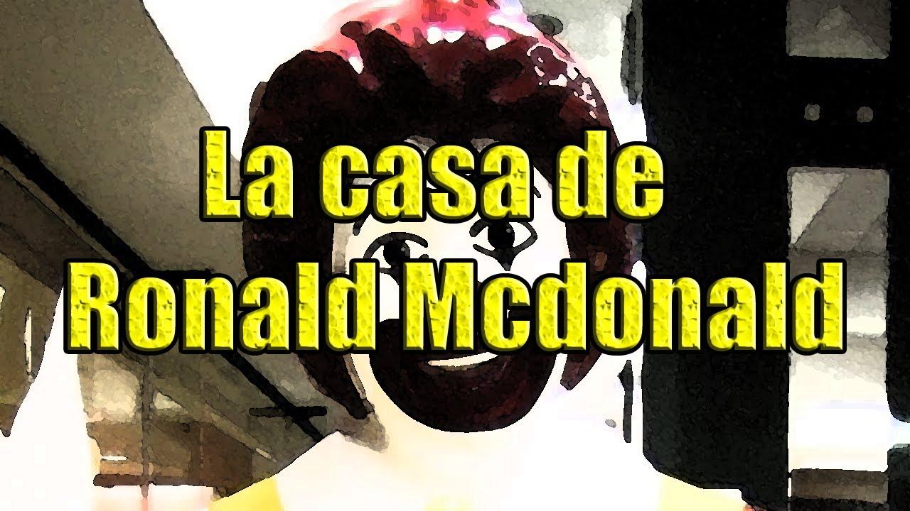 Creepypasta la casa de ronald mcdonald youtube for Casa mcdonald