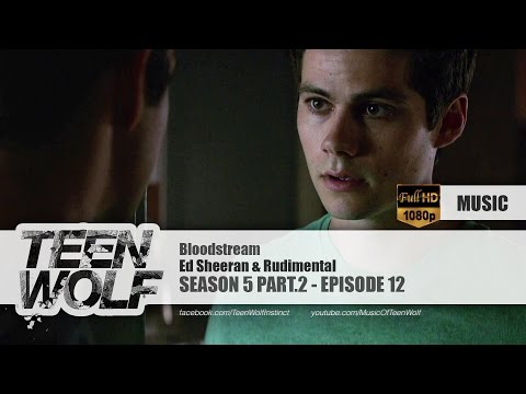 Ed Sheeran & Rudimental - Bloodstream | Teen Wolf 5x12 Music [HD]