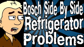 Bosch Side By Side Refrigerator Problems