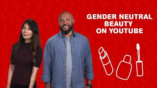 View in 2: Gender Neutral Beauty on YouTube | YouTube Advertisers