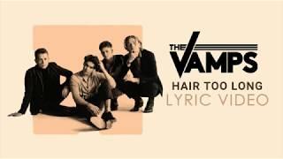 The Vamps - Hair Too Long (Lyric Video)
