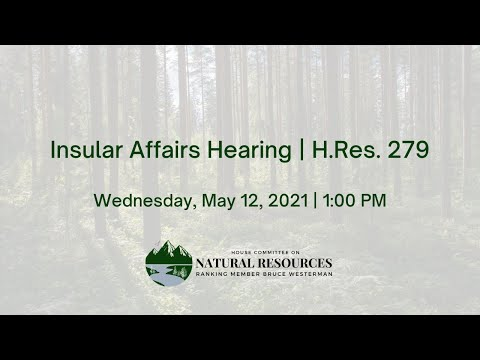 Insular Affairs Hearing | H.Res. 279