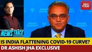 Impact Of Lockdown In India's Coronavirus Fight; Dr Ashish Jha Speaks  | Newstrack