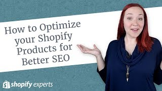 How to Optimize your Shopify Products for Better SEO