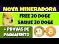 Nova Mineradora DOGE FREE 20 Dogecoin LinderiumDoge   Provas de Pagamento Plataformas Doge e Bitcoin