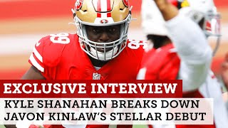 Kyle Shanahan excited by rookie Javon Kinlaw's 49ers debut | Full Interview | NBC Sports Bay Area