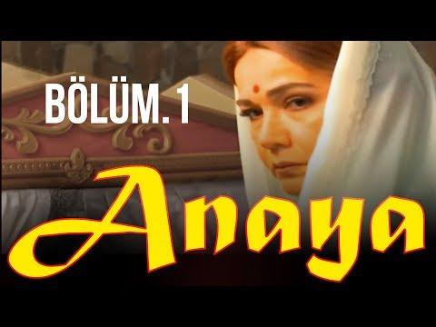 ANAYA  - BOLUM 1